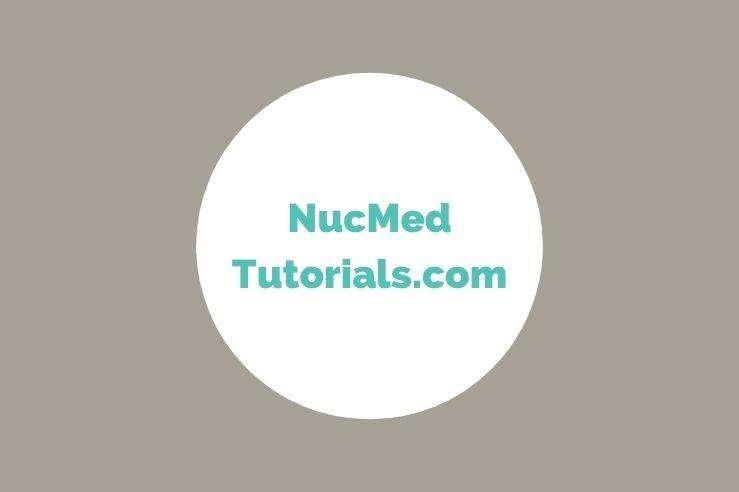 Nuclear Medicine Continuing Education: Through NucMedTutorials.com